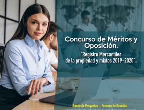 Concursos de Méritos y Oposición – Registro Mercantiles, de la Propiedad y Mixtos 2019 -2020