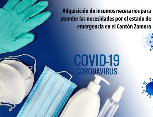 Convocatoria para adquisición de insumos necesarios para atender las necesidades por el estado de emergencia por el Covid–19 en el Cantón Zamora